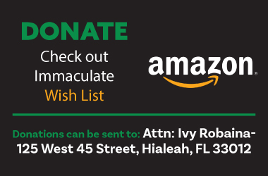 Click here to check out Immaculate Wish List on Amazon and donate today.